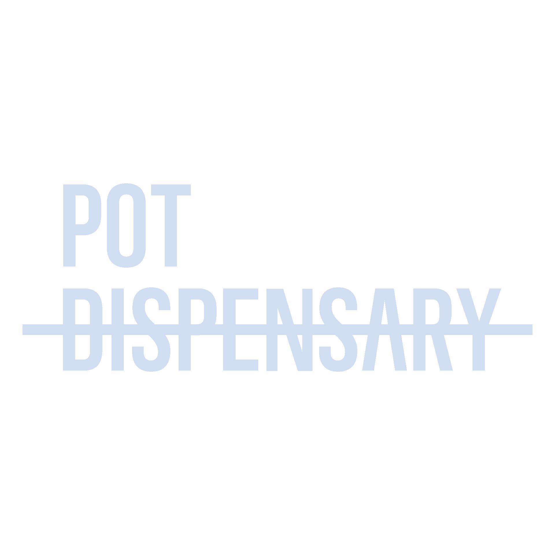 Pot Dispensary